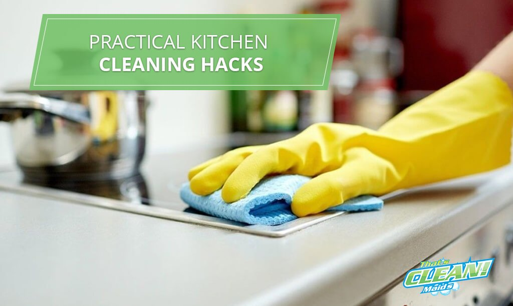 Practical Kitchen Cleaning Hacks - That\'s Clean Maids